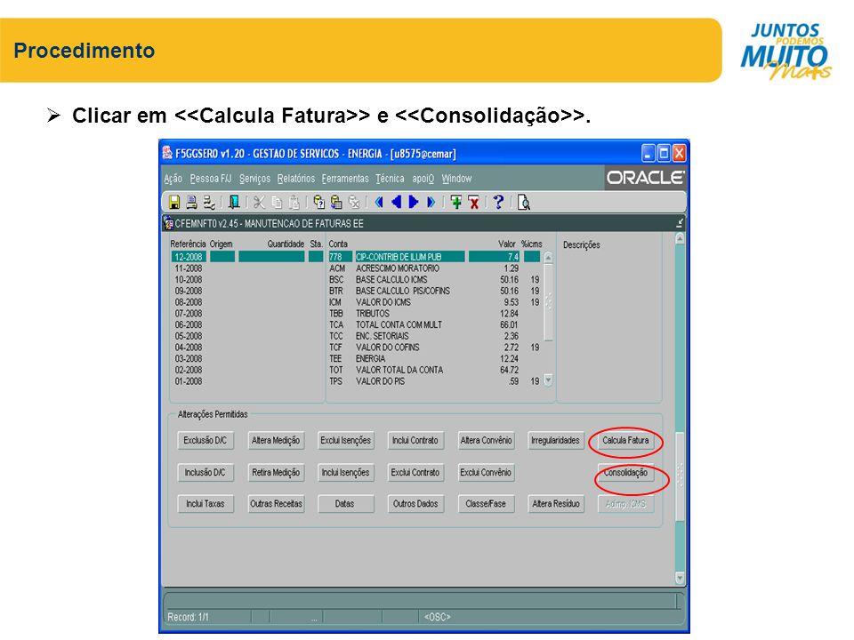 Procedimento Clicar em > e >.