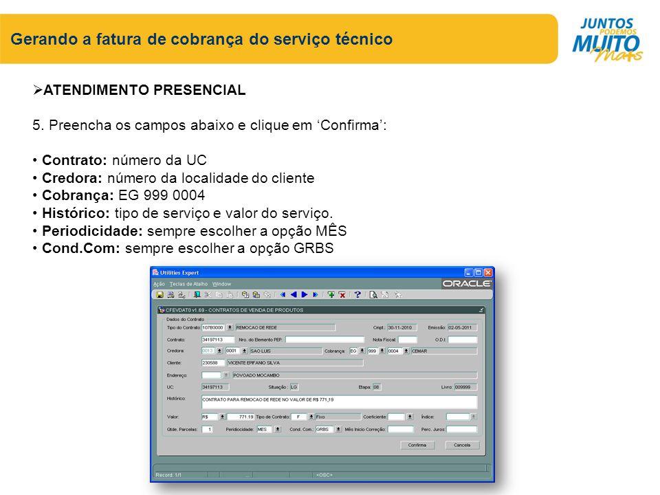 Gerando a fatura de cobrança do serviço técnico ATENDIMENTO PRESENCIAL 5.