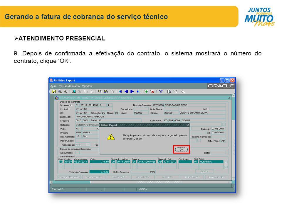 Gerando a fatura de cobrança do serviço técnico ATENDIMENTO PRESENCIAL 9. Depois de confirmada a efetivação do contrato, o sistema mostrará o número d
