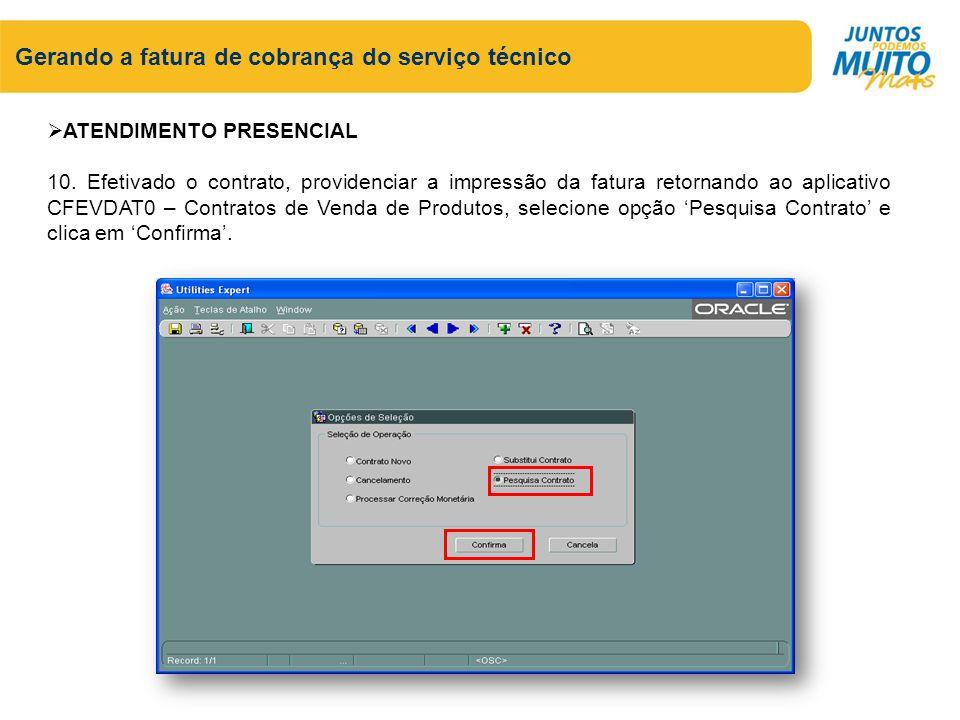 Gerando a fatura de cobrança do serviço técnico ATENDIMENTO PRESENCIAL 10.