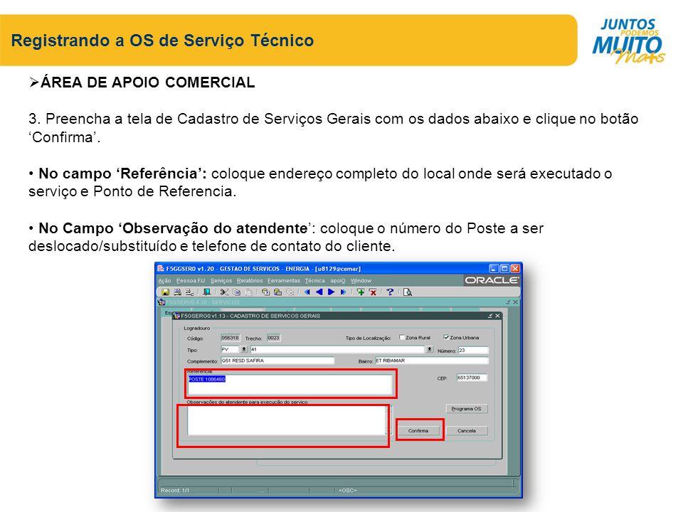 Registrando a OS de Serviço Técnico ÁREA DE APOIO COMERCIAL 3. Preencha a tela de Cadastro de Serviços Gerais com os dados abaixo e clique no botão Co
