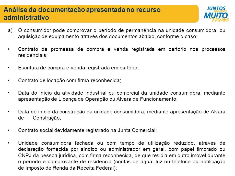 Análise da documentação apresentada no recurso administrativo a)O consumidor pode comprovar o período de permanência na unidade consumidora, ou aquisi