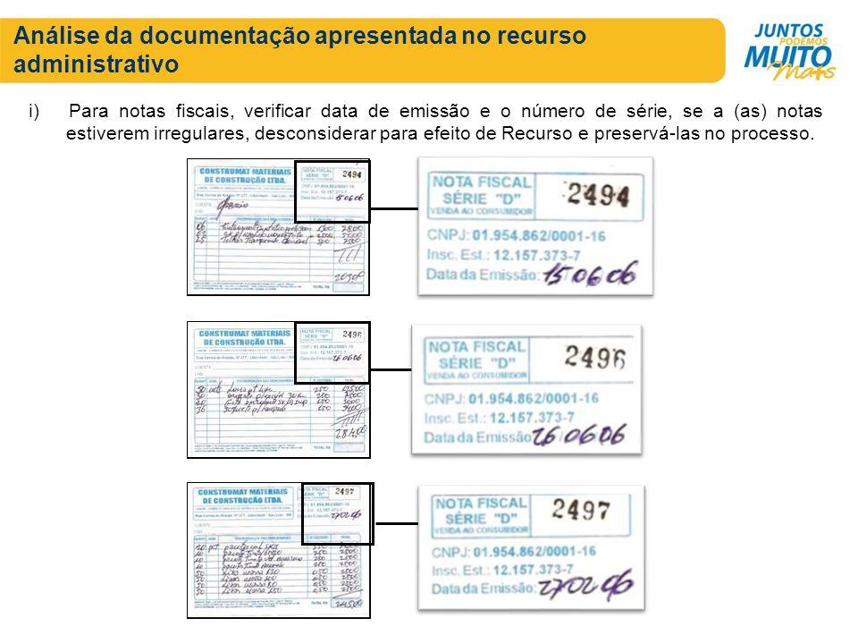 Análise da documentação apresentada no recurso administrativo i) Para notas fiscais, verificar data de emissão e o número de série, se a (as) notas es
