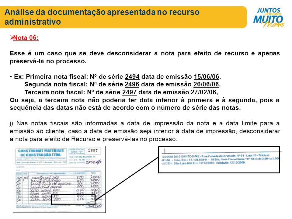 Análise da documentação apresentada no recurso administrativo Nota 06: Esse é um caso que se deve desconsiderar a nota para efeito de recurso e apenas