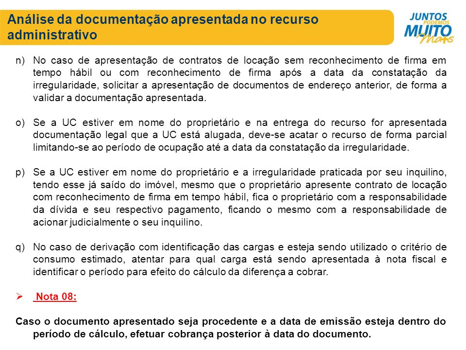 Análise da documentação apresentada no recurso administrativo n)No caso de apresentação de contratos de locação sem reconhecimento de firma em tempo h