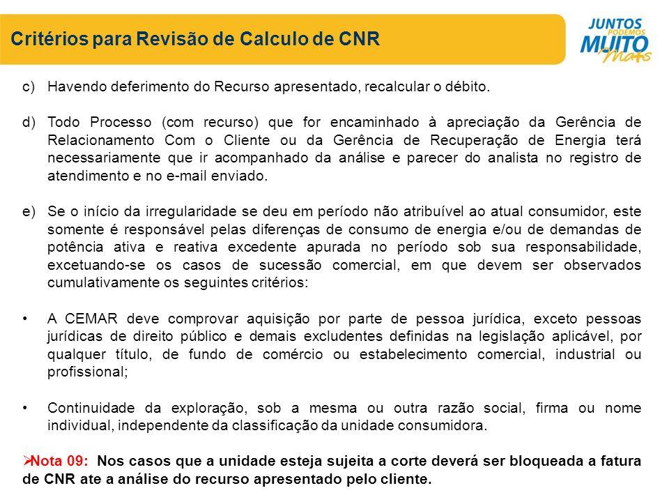 Critérios para Revisão de Calculo de CNR c)Havendo deferimento do Recurso apresentado, recalcular o débito. d)Todo Processo (com recurso) que for enca