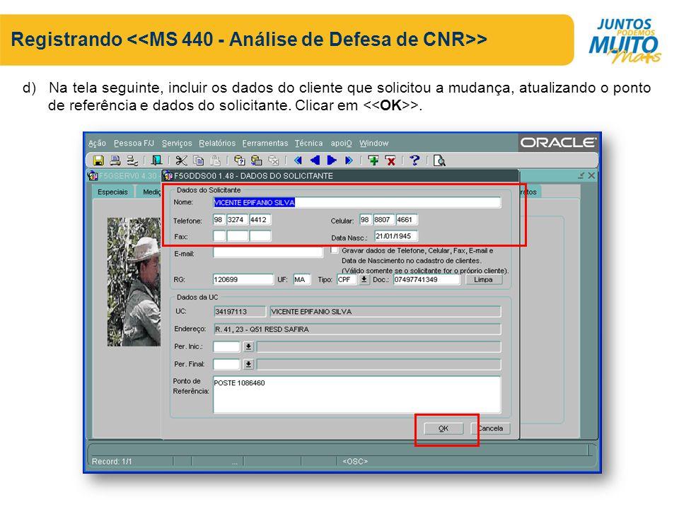 Registrando > d) Na tela seguinte, incluir os dados do cliente que solicitou a mudança, atualizando o ponto de referência e dados do solicitante. Clic