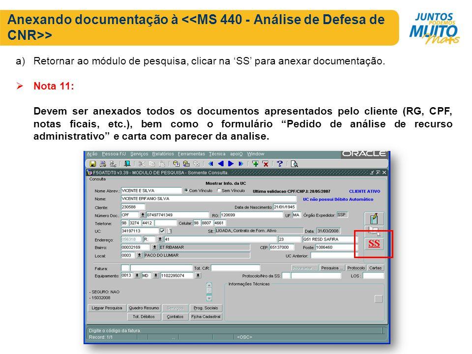 Anexando documentação à > a)Retornar ao módulo de pesquisa, clicar na SS para anexar documentação. Nota 11: Devem ser anexados todos os documentos apr