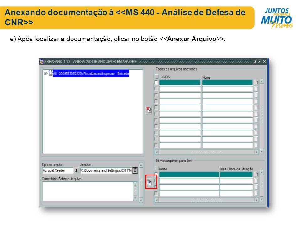 Anexando documentação à > e) Após localizar a documentação, clicar no botão >.