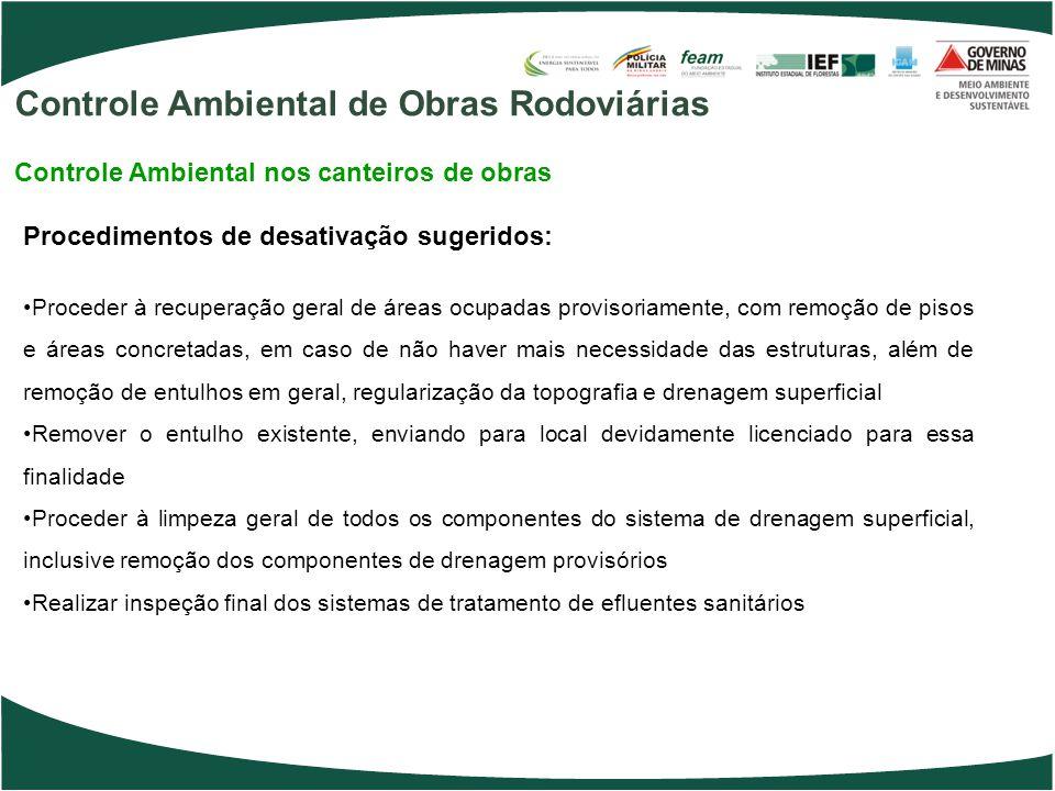 Procedimentos de desativação sugeridos: Proceder à recuperação geral de áreas ocupadas provisoriamente, com remoção de pisos e áreas concretadas, em c