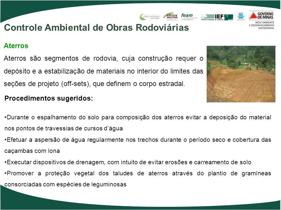 Procedimentos sugeridos: Durante o espalhamento do solo para composição dos aterros evitar a deposição do material nos pontos de travessias de cursos