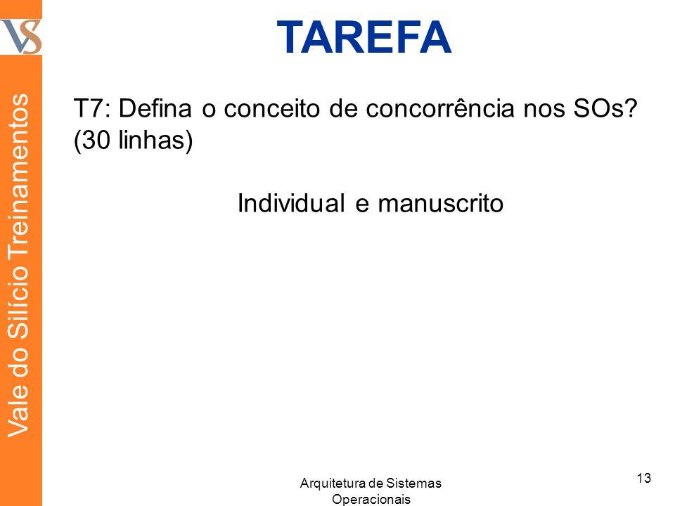 TAREFA T7: Defina o conceito de concorrência nos SOs.