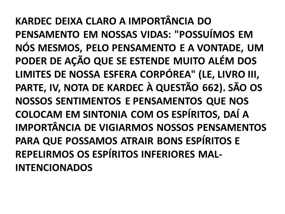 KARDEC DEIXA CLARO A IMPORTÂNCIA DO PENSAMENTO EM NOSSAS VIDAS: