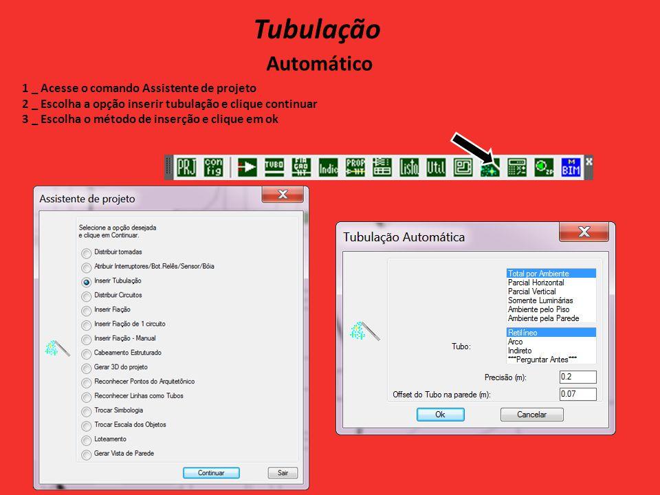 Tubulação Automático 1 _ Acesse o comando Assistente de projeto 2 _ Escolha a opção inserir tubulação e clique continuar 3 _ Escolha o método de inserção e clique em ok
