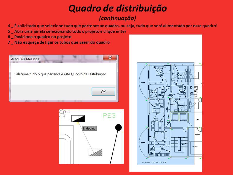 Quadro de distribuição (continuação) 4 _ É solicitado que selecione tudo que pertence ao quadro, ou seja, tudo que será alimentado por esse quadro.
