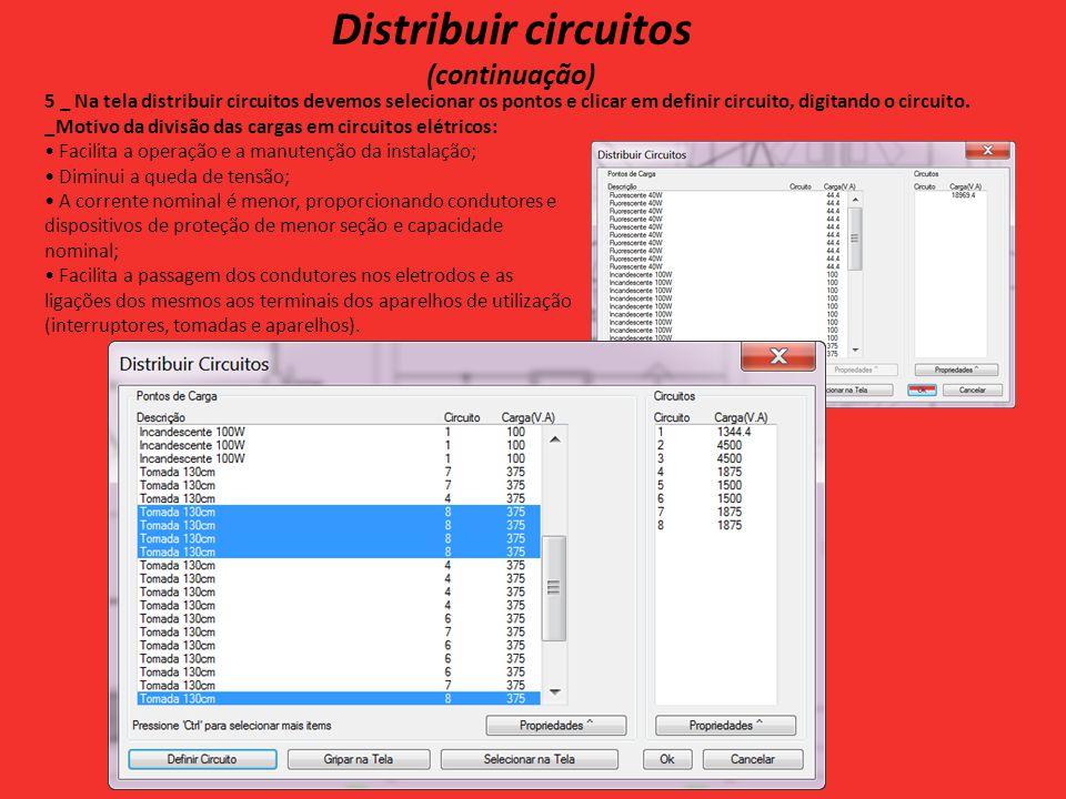 Distribuir circuitos (continuação) 5 _ Na tela distribuir circuitos devemos selecionar os pontos e clicar em definir circuito, digitando o circuito.