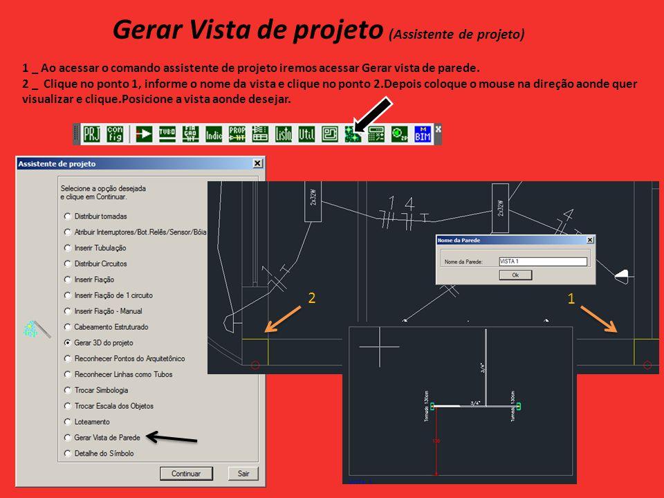 Gerar Vista de projeto (Assistente de projeto) 1 _ Ao acessar o comando assistente de projeto iremos acessar Gerar vista de parede.