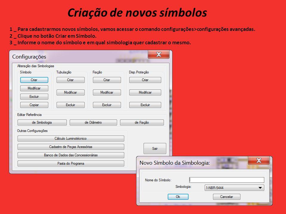 Criação de novos símbolos 1 _ Para cadastrarmos novos símbolos, vamos acessar o comando configurações>configurações avançadas.