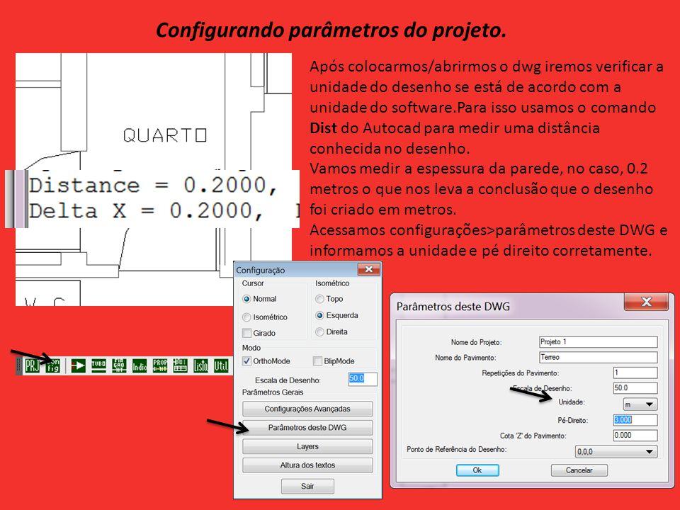 Após colocarmos/abrirmos o dwg iremos verificar a unidade do desenho se está de acordo com a unidade do software.Para isso usamos o comando Dist do Autocad para medir uma distância conhecida no desenho.