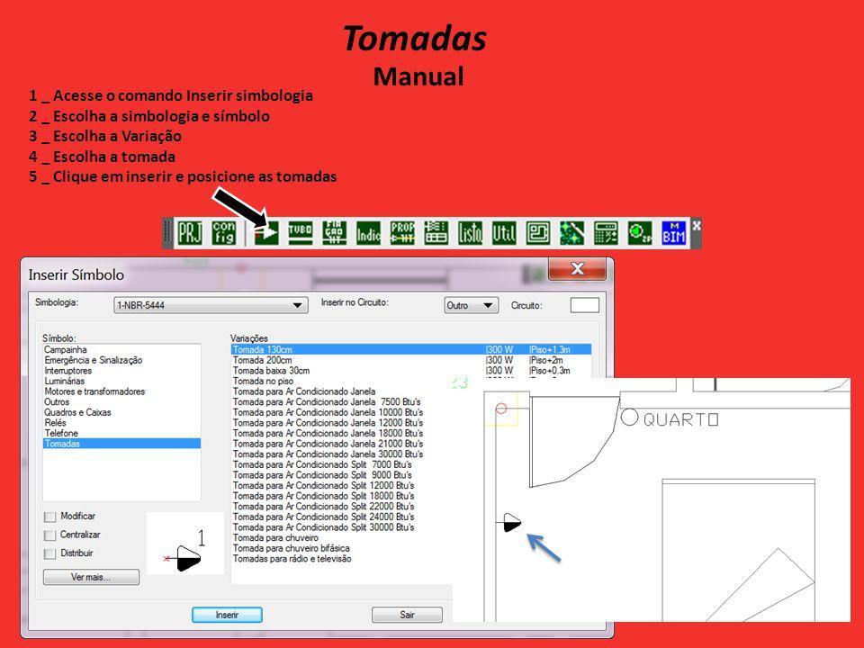 Tomadas Automático 1 _ Acesse o comando Assistente de projeto 2 _ Marque Distribuir tomadas e clique continuar 3 _ Escolha a Tomada e Clique em inserir 4 _ Observe na linha de comando, é solicitado para clicar em um ponto no interior do ambiente.
