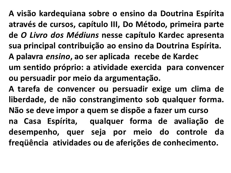 A visão kardequiana sobre o ensino da Doutrina Espírita através de cursos, capítulo III, Do Método, primeira parte de O Livro dos Médiuns nesse capítu
