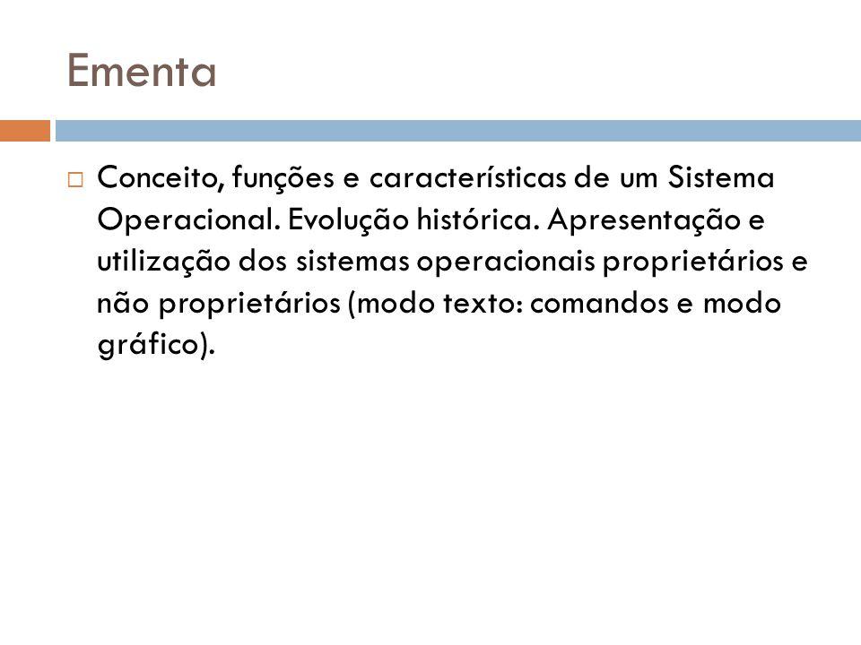 Conceito, funções e características de um Sistema Operacional. Evolução histórica. Apresentação e utilização dos sistemas operacionais proprietários e