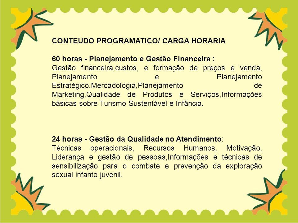 CONTEUDO PROGRAMATICO/ CARGA HORARIA 60 horas - Planejamento e Gestão Financeira : Gestão financeira,custos, e formação de preços e venda, Planejament