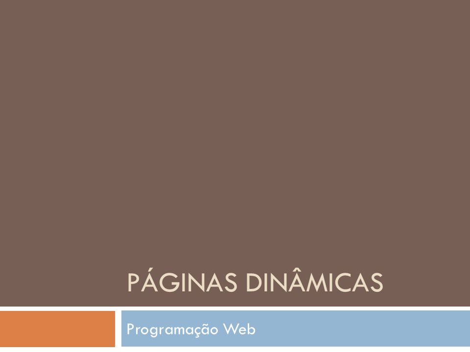 PÁGINAS DINÂMICAS Programação Web
