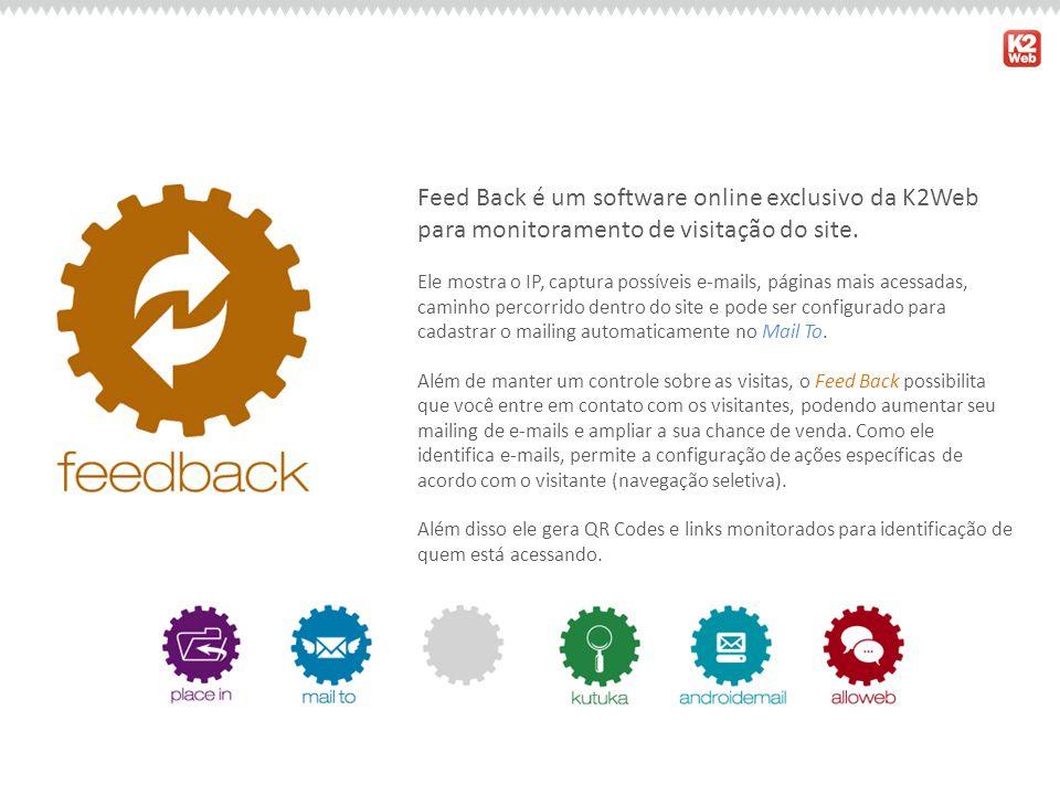 Feed Back é um software online exclusivo da K2Web para monitoramento de visitação do site. Ele mostra o IP, captura possíveis e-mails, páginas mais ac