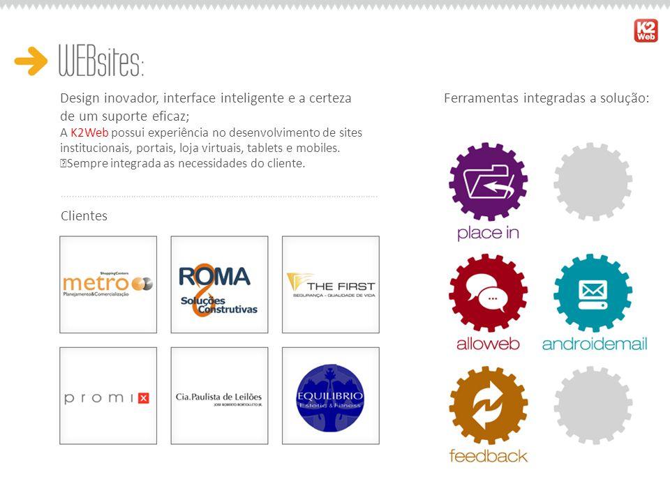 Design inovador, interface inteligente e a certeza de um suporte eficaz; A K2Web possui experiência no desenvolvimento de sites institucionais, portai
