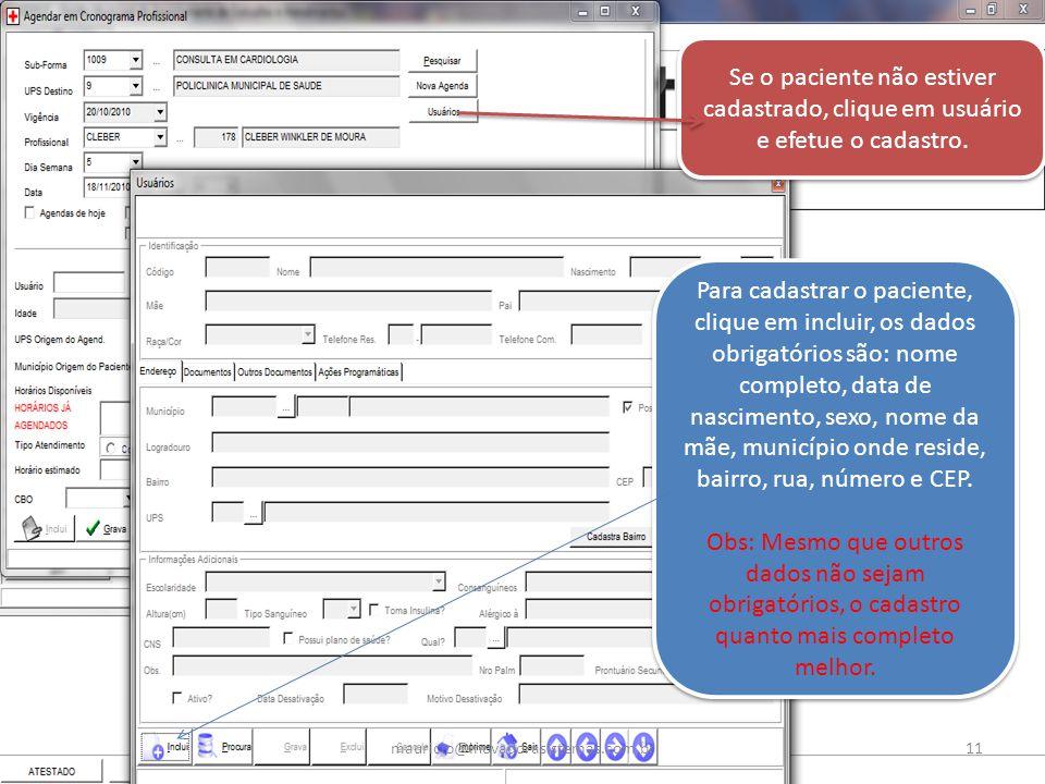 Se o paciente não estiver cadastrado, clique em usuário e efetue o cadastro. Para cadastrar o paciente, clique em incluir, os dados obrigatórios são: