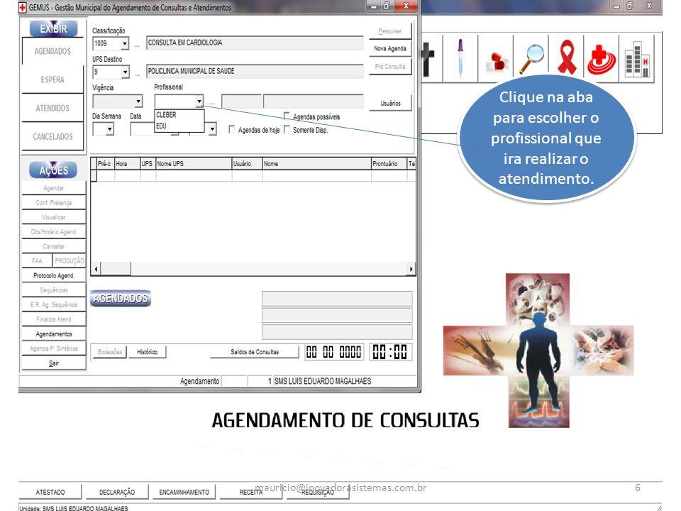 Clique na aba para escolher o profissional que ira realizar o atendimento. 6mauricio@inovadorasistemas.com.br