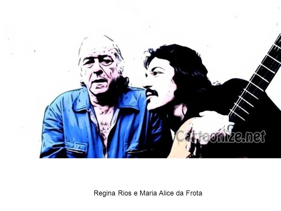 Regina Rios e Maria Alice da Frota