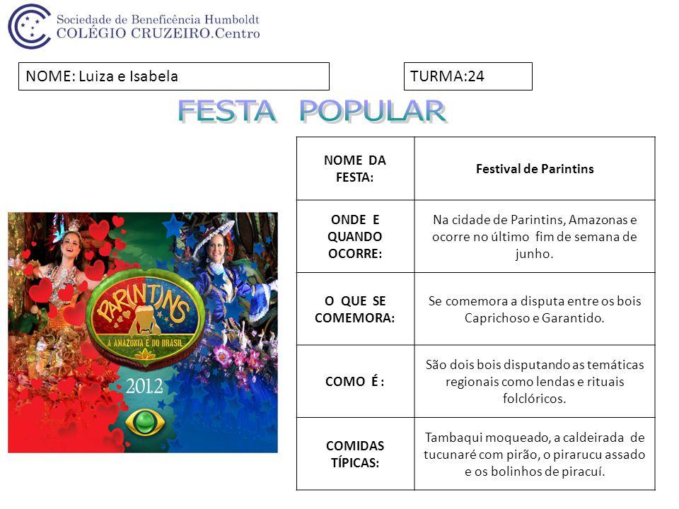 NOME DA FESTA:Festival Folclórico de Parintins.