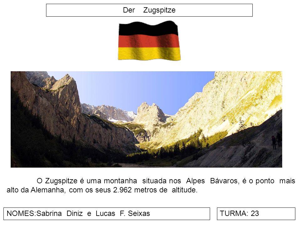 Der Zugspitze NOMES:Sabrina Diniz e Lucas F. SeixasTURMA: 23 O Zugspitze é uma montanha situada nos Alpes Bávaros, é o ponto mais alto da Alemanha, co