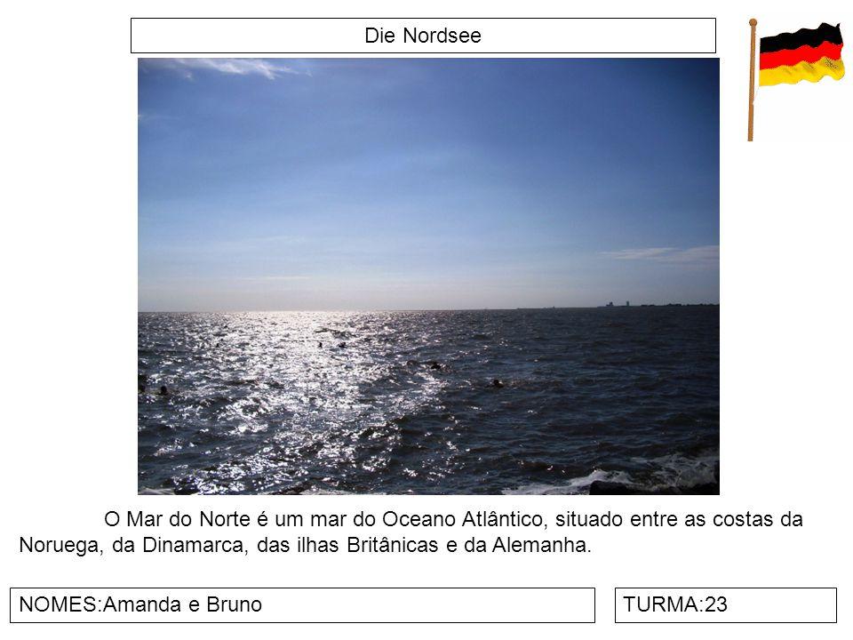 Die Nordsee NOMES:Amanda e BrunoTURMA:23 O Mar do Norte é um mar do Oceano Atlântico, situado entre as costas da Noruega, da Dinamarca, das ilhas Brit