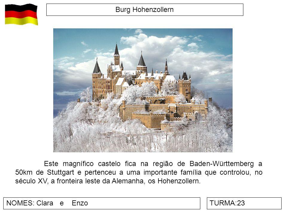 Burg Hohenzollern NOMES: Clara e EnzoTURMA:23 Este magnífico castelo fica na região de Baden-Württemberg a 50km de Stuttgart e pertenceu a uma importa