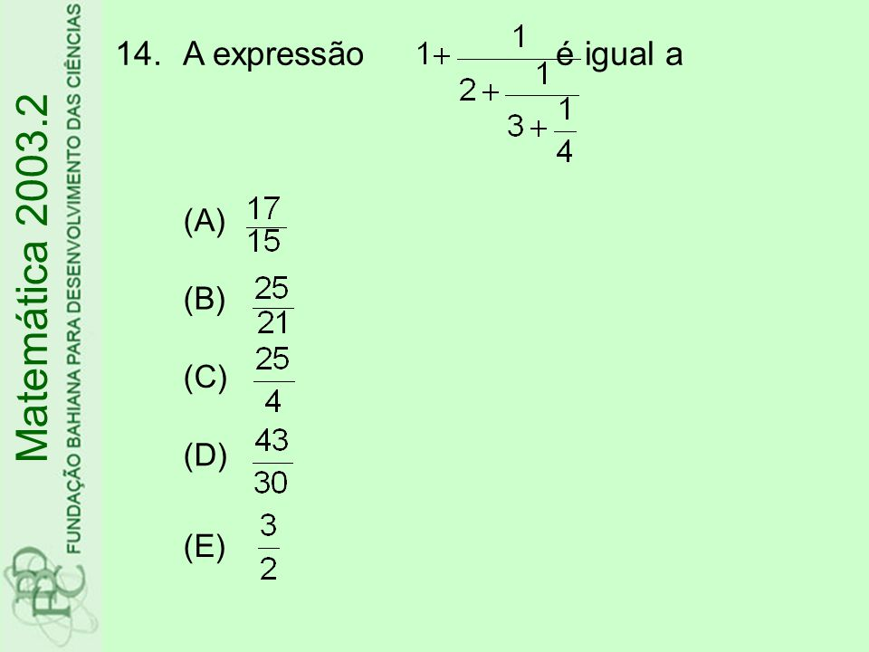 15.Seja z um número complexo z o seu conjugado e i a unidade imaginária.