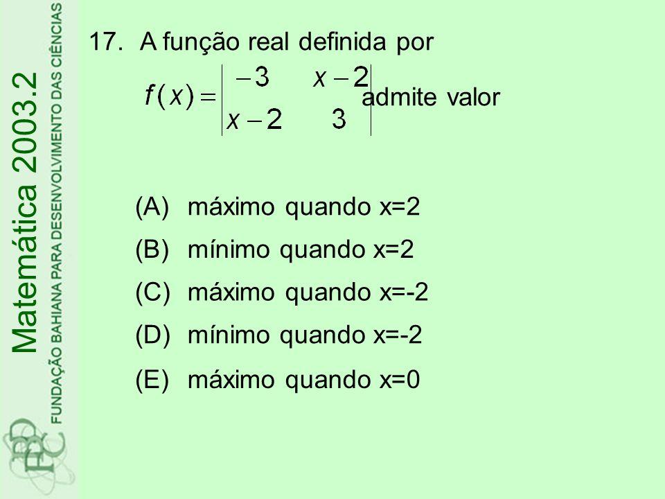 18.Sendo, o valor de é Matemática 2003.2 (A) (B) (C) (D) (E)