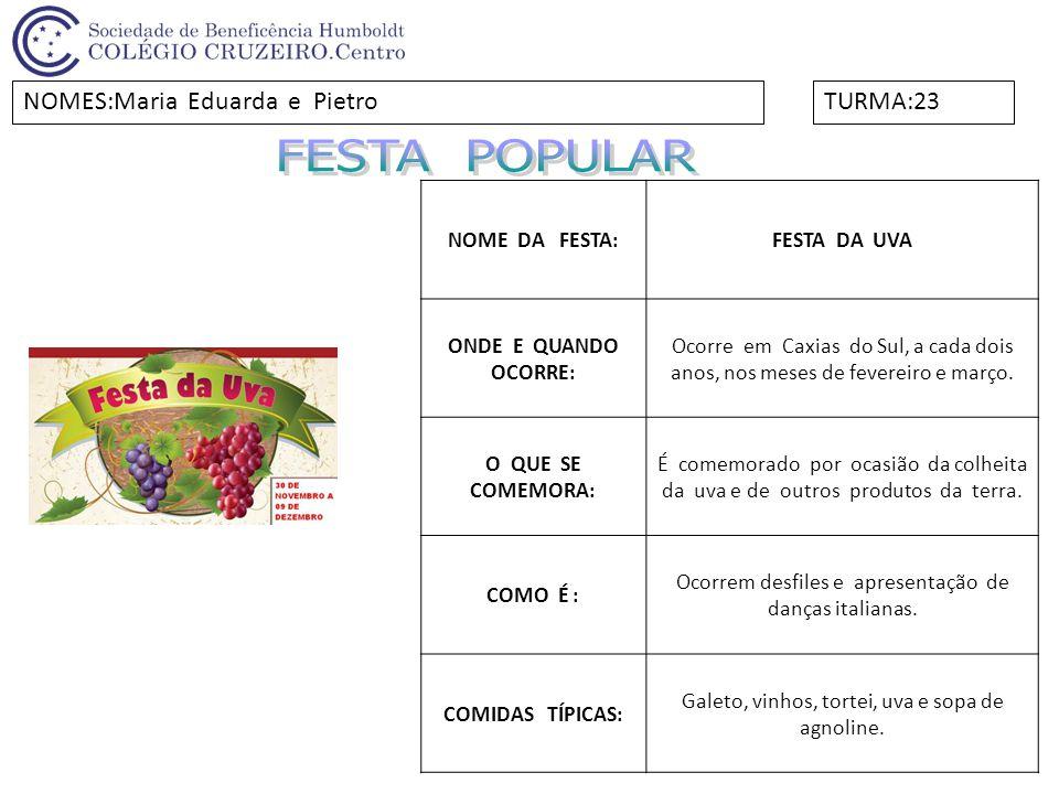 NOME DA FESTA:FESTA DA UVA ONDE E QUANDO OCORRE: Ocorre em Caxias do Sul, a cada dois anos, nos meses de fevereiro e março. O QUE SE COMEMORA: É comem