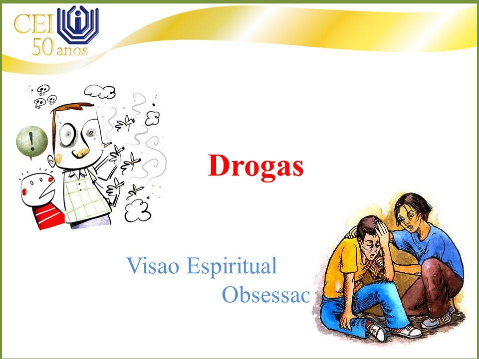 Drogas Visao Espiritual Obsessao