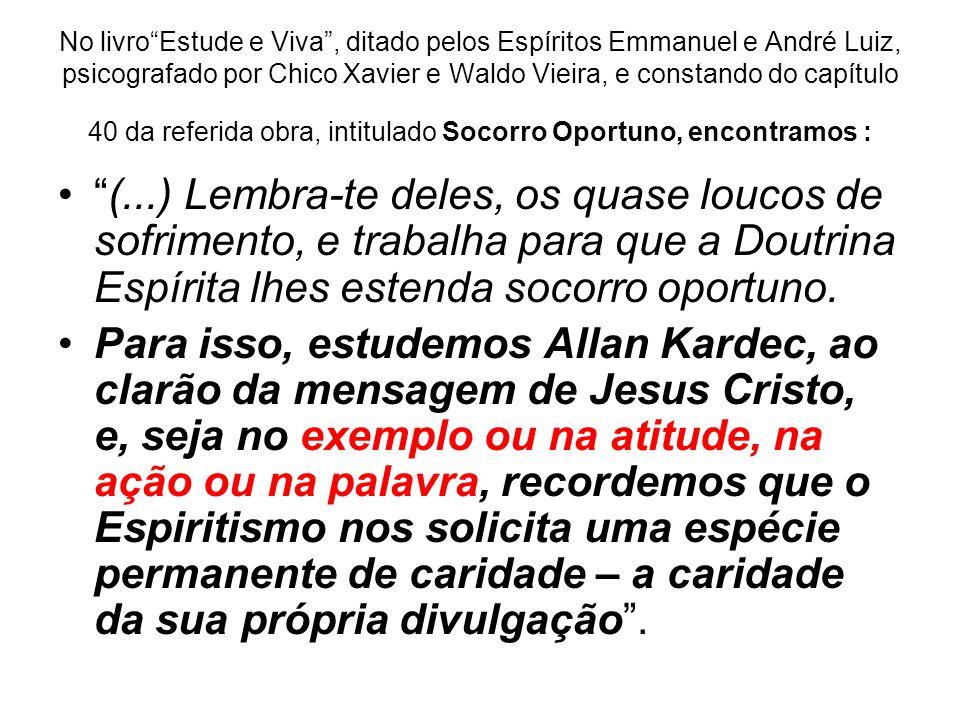No livroEstude e Viva, ditado pelos Espíritos Emmanuel e André Luiz, psicografado por Chico Xavier e Waldo Vieira, e constando do capítulo 40 da refer