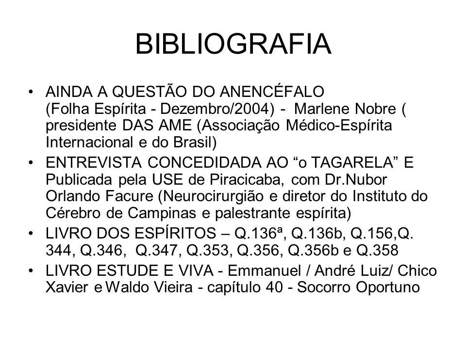 BIBLIOGRAFIA AINDA A QUESTÃO DO ANENCÉFALO (Folha Espírita - Dezembro/2004) - Marlene Nobre ( presidente DAS AME (Associação Médico-Espírita Internaci