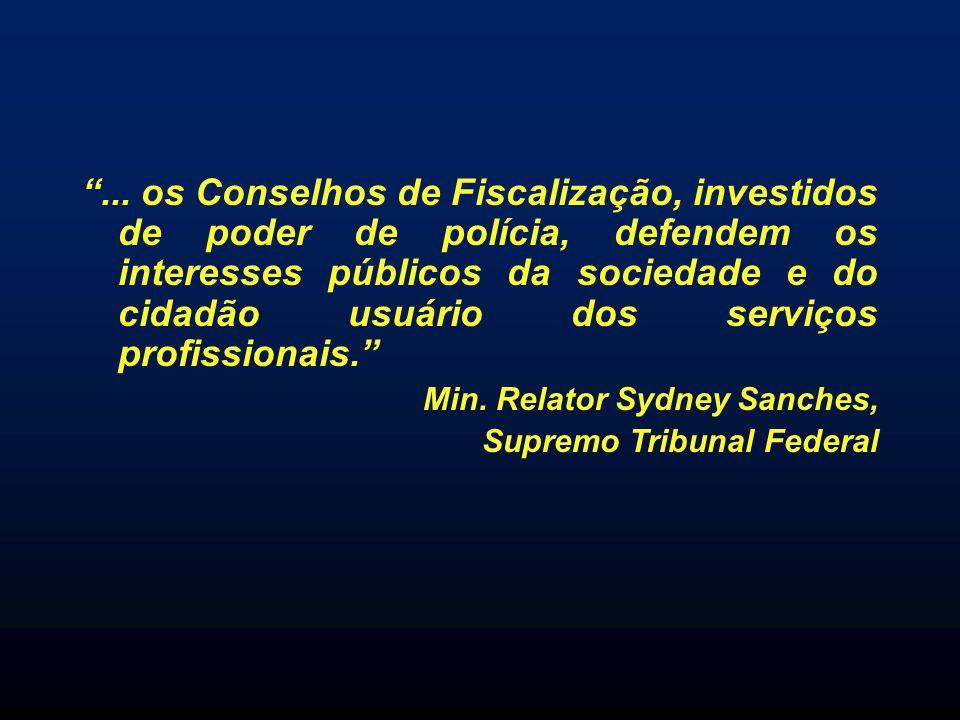 ... os Conselhos de Fiscalização, investidos de poder de polícia, defendem os interesses públicos da sociedade e do cidadão usuário dos serviços profi