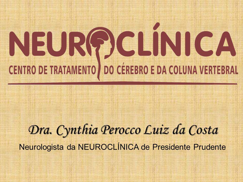 Neurologista da NEUROCLÍNICA de Presidente Prudente Dra. Cynthia Perocco Luiz da Costa
