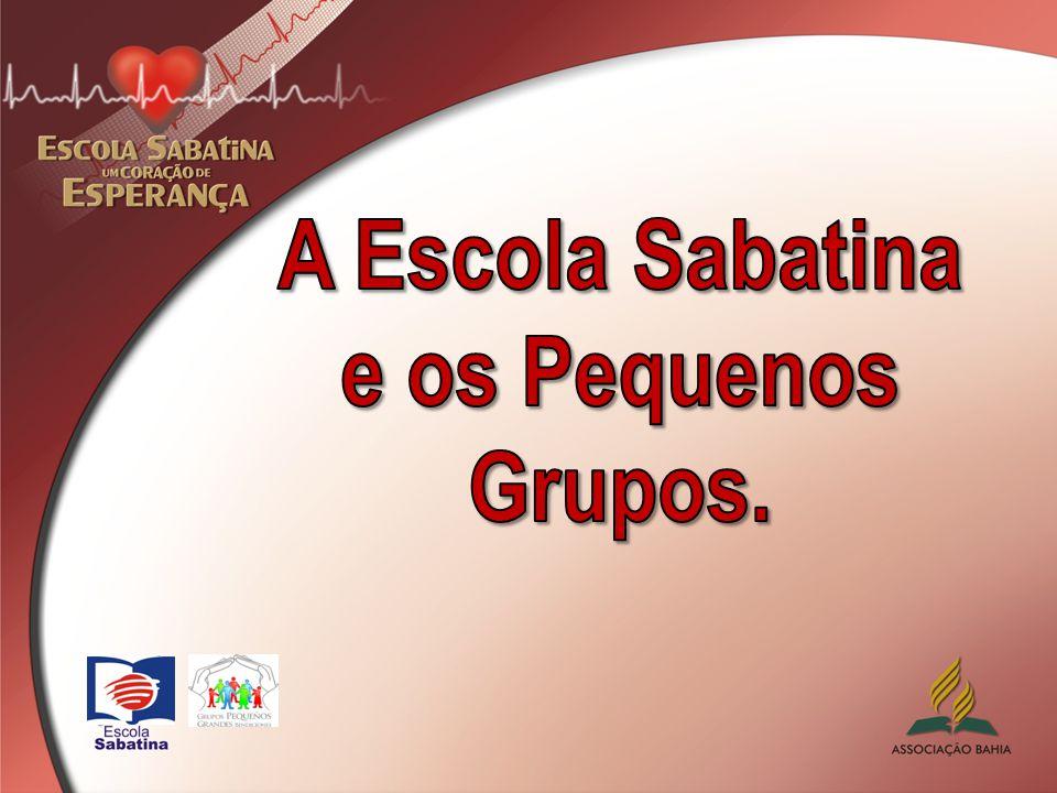 PROCESSO DE INTEGRAÇÃO Escola Sabatina e os Pequenos Grupos O que NÃO fazer.