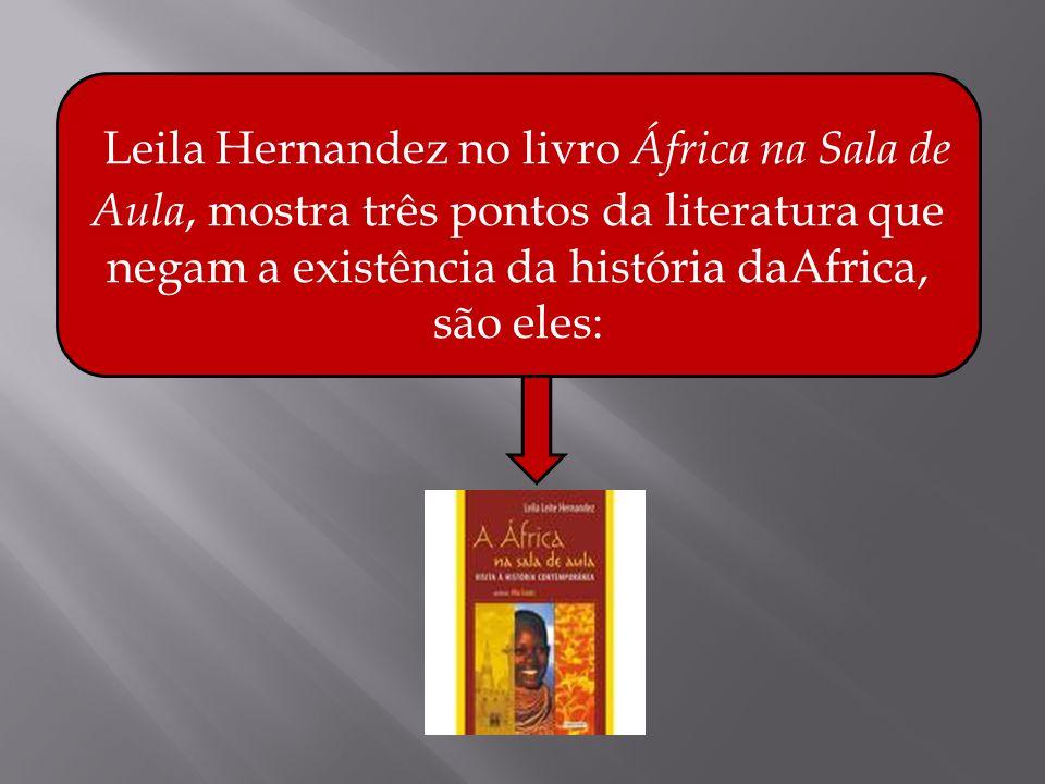 Através das produções de historiadores africanos podemos ver uma história da África sem os preconceitos europeus.