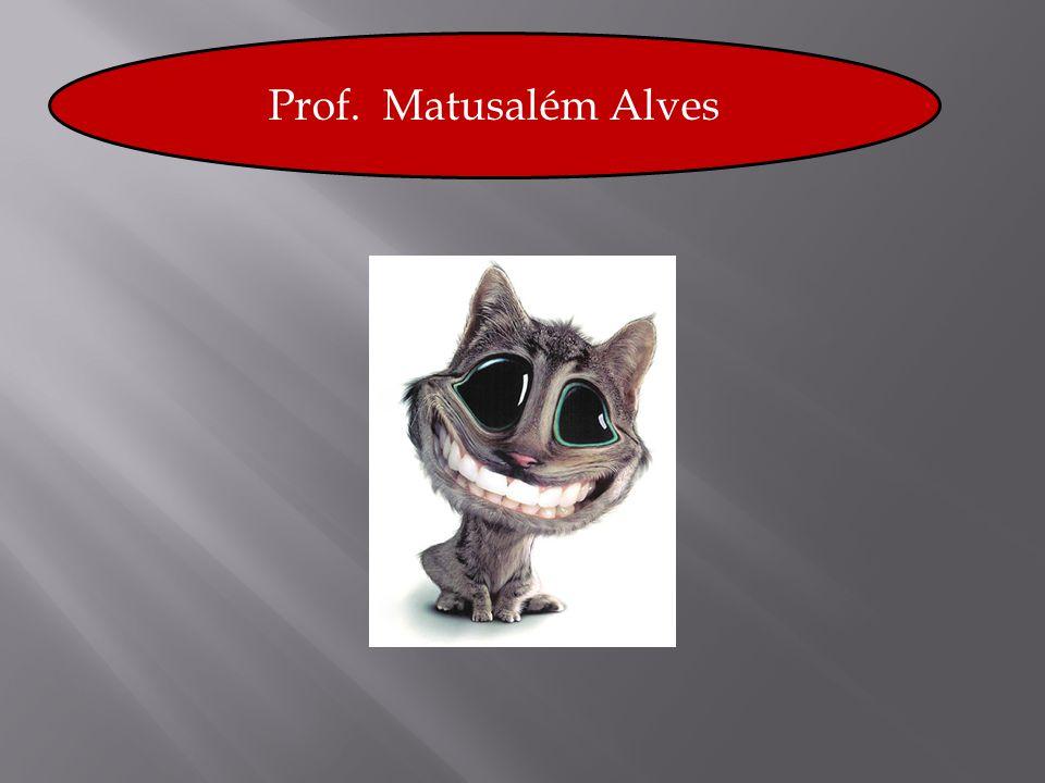 Prof. Matusalém Alves