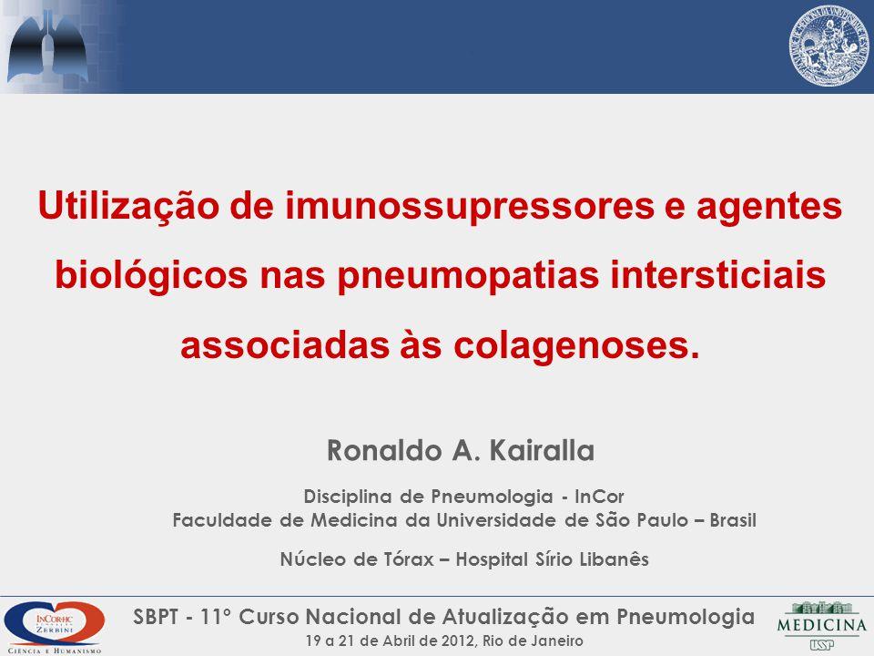 Utilização de imunossupressores e agentes biológicos nas pneumopatias intersticiais associadas às colagenoses. Ronaldo A. Kairalla Disciplina de Pneum