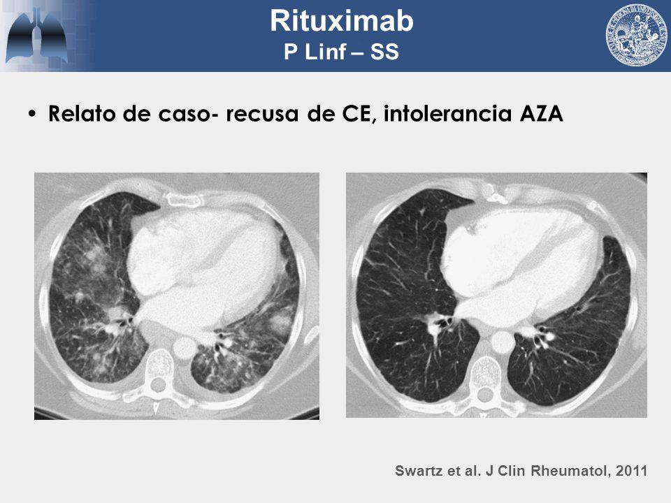 Relato de caso- recusa de CE, intolerancia AZA Rituximab P Linf – SS Swartz et al. J Clin Rheumatol, 2011